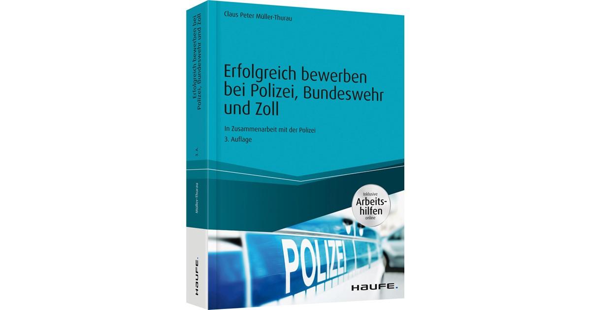 erfolgreich bewerben bei polizei bundeswehr und zoll inkl arbeitshilfen online mller thurau 3 auflage 2017 buch beck shopde - Muller Online Bewerbung