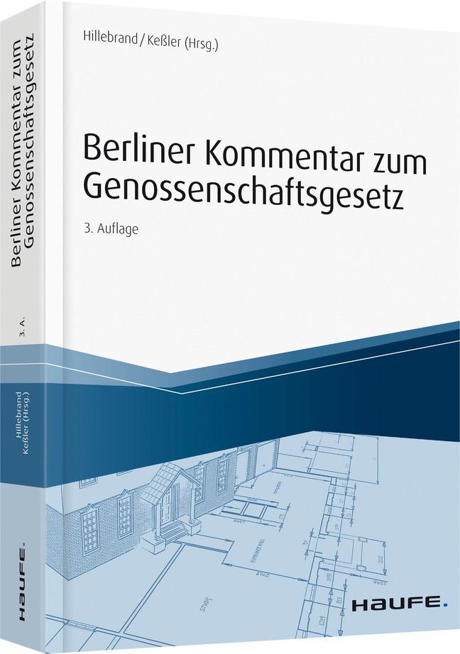 Berliner Kommentar zum Genossenschaftsgesetz   Hillebrandt / Keßler (Hrsg.)   3. Auflage 2017., 2018   Buch (Cover)
