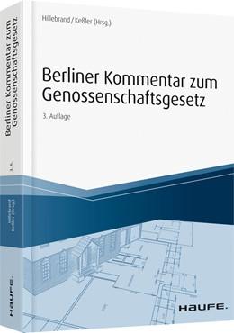 Abbildung von Hillebrandt / Keßler (Hrsg.)   Berliner Kommentar zum Genossenschaftsgesetz   3. Auflage   2019