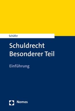 Abbildung von Schäfer | Schuldrecht - Besonderer Teil | 2022 | Einführung