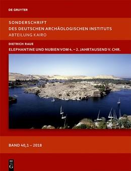 Abbildung von Raue | Elephantine und Nubien vom 4. - 2. Jahrtausend v.Chr. | 1. Auflage | 2019 | beck-shop.de