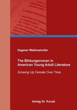 """Abbildung von Wallenstorfer   The """"Bildungsroman"""" in American Young Adult Literature   1. Auflage   2017   31   beck-shop.de"""