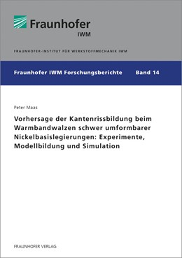 Abbildung von Maas /   Vorhersage der Kantenrissbildung beim Warmbandwalzen schwer umformbarer Nickelbasislegierungen: Experimente, Modellbildung und Simulation.   1. Auflage   2017   14   beck-shop.de
