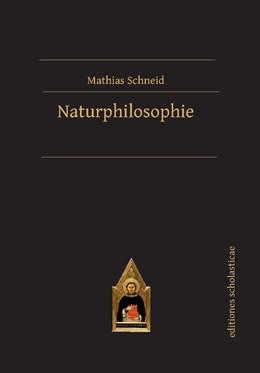 Abbildung von Schneid | Naturphilosophie | Neuauflage der dritten, umgearbeiteten Auflage, Paderborn 1890 | 2017 | Natürliche Ethik