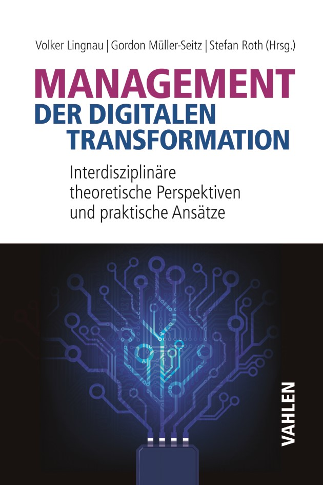 Management der digitalen Transformation | Lingnau / Müller-Seitz / Roth, 2017 | Buch (Cover)