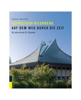 Abbildung von Walpen / Römisch-katholische Kirchgemeinde Kilchberg | Katholisch-Kilchberg auf dem Weg durch die Zeit | 1. Auflage | 2017 | beck-shop.de