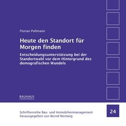 Abbildung von Pollmann   Heute den Standort für Morgen finden   2017   Entscheidungsunterstützung bei...
