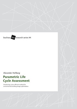 Abbildung von Hollberg | Parametric Life Cycle Assessment | 2017 | Introducing a time-efficient m...