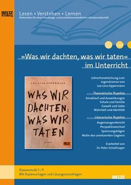 Abbildung von Schallmayer | »Was wir dachten, was wir taten« im Unterricht | 2018 | Lehrerhandreichung zum Jugendr...