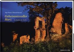 Abbildung von Panse / Sternal | Geheimnisvoller Harz | 1. Auflage | 2017 | beck-shop.de