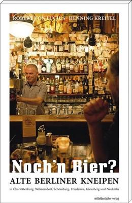 Abbildung von Lucius / Kreitel | Noch'n Bier? | 1. Auflage | 2017 | beck-shop.de