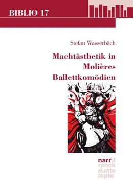 Abbildung von Wasserbäch | Machtästhetik in Molières Ballettkomödien | 1. Auflage | 2017 | beck-shop.de