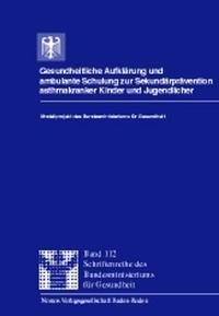 Abbildung von / Petermann / Keins / Freidel / Zentrum für Rehabilitationsforschung der Universität Bremen | Gesundheitliche Aufklärung und ambulante Schulung zur Sekundärprävention asthmakranker Kinder und Jugendlicher | 1999