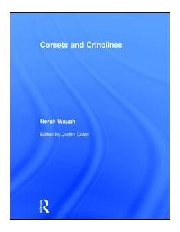Abbildung von Waugh / Dolan | Corsets and Crinolines | 1. Auflage | 2017 | beck-shop.de