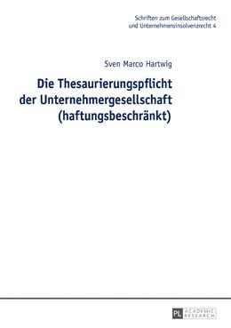 Abbildung von Hartwig | Die Thesaurierungspflicht der Unternehmergesellschaft (haftungsbeschränkt) | 2017 | 4