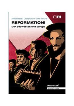 Abbildung von Weinfurter / Wieczorek / Strohm | Reformation! | 2017 | Der Südwesten und Europa | 81