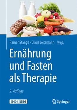 Abbildung von Stange / Leitzmann (Hrsg.) | Ernährung und Fasten als Therapie | 2. Auflage | 2017 | beck-shop.de