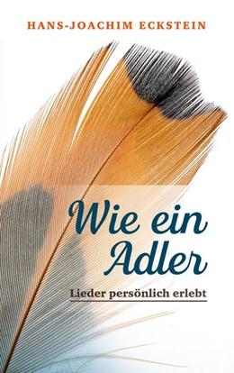 Abbildung von Eckstein | Wie ein Adler | 1. Auflage | 2017 | beck-shop.de
