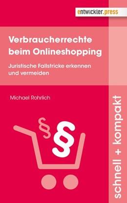 Abbildung von Rohrlich | Verbraucherrechte beim Onlineshopping | 1. Auflage | 2017 | beck-shop.de