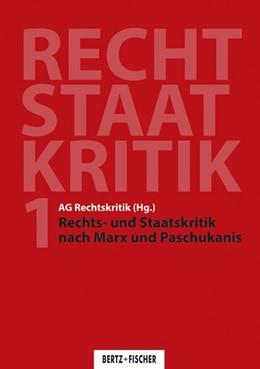 Abbildung von AG Rechtskritik (Hg. ) | Rechts- und Staatskritik nach Marx und Paschukanis | 1. Auflage | 2017 | beck-shop.de