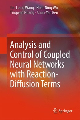 Abbildung von Wang / Wu | Analysis and Control of Coupled Neural Networks with Reaction-Diffusion Terms | 1. Auflage | 2017 | beck-shop.de
