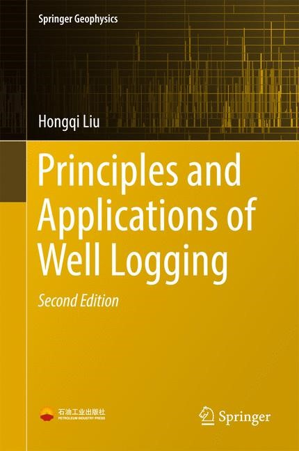 Principles and Applications of Well Logging | Liu | 2nd ed. 2017, 2017 | Buch (Cover)