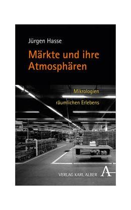 Abbildung von Hasse   Märkte und ihre Atmosphären   1. Auflage   2018   beck-shop.de