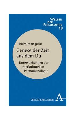 Abbildung von Yamaguchi | Genese der Zeit aus dem Du | 2018 | Untersuchungen zur interkultur...