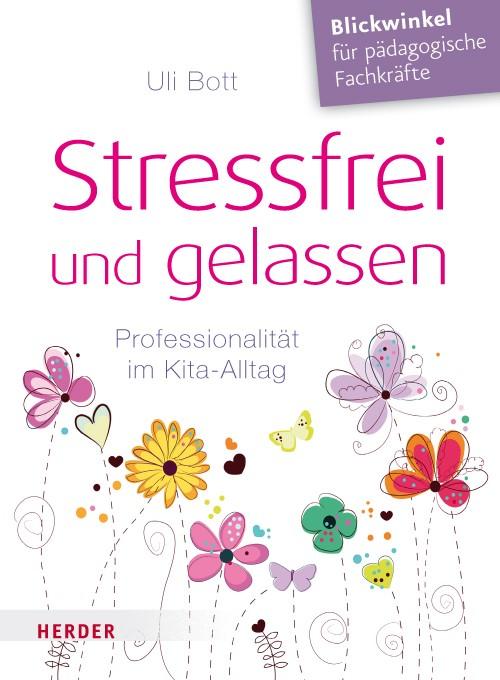Stressfrei und gelassen   Bott, 2017   Buch (Cover)