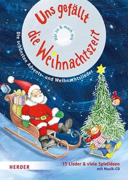 Abbildung von Höfele / Steffe | Uns gefällt die Weihnachtszeit! | 2017 | Advents- und Weihnachtslieder ...