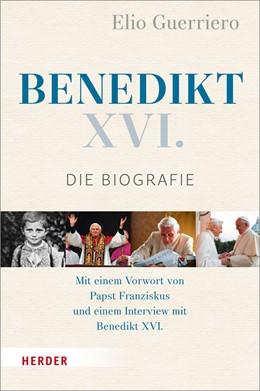 Abbildung von Guerriero | Benedikt XVI. | 1. Auflage | 2018 | beck-shop.de