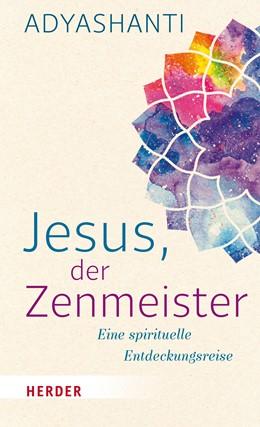 Abbildung von Adyashanti   Jesus, der Zenmeister   2017   Eine spirituelle Entdeckungsre...