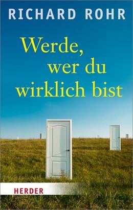 Abbildung von Rohr | Werde, wer du wirklich bist | 1. Auflage | 2017 | beck-shop.de