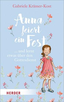Abbildung von Krämer-Kost   Anna feiert ein Fest ...   2017   ... und lernt etwas über den G...