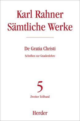Abbildung von Rahner / Siebenrock | De Gratia Christi | 1. Auflage | 2017 | beck-shop.de
