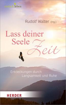 Abbildung von Walter | Lass deiner Seele Zeit | 1. Auflage | 2017 | beck-shop.de