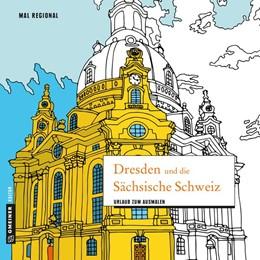 Abbildung von MAL REGIONAL - Dresden und die Sächsische Schweiz | 2017 | Urlaub zum Ausmalen