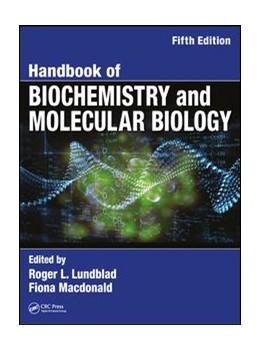 Abbildung von Lundblad / Macdonald | Handbook of Biochemistry and Molecular Biology | 5. Auflage | 2018 | beck-shop.de