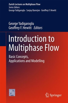Abbildung von Yadigaroglu / Hewitt | Introduction to Multiphase Flow | 1st ed. 2018 | 2017 | Basic Concepts, Applications a...