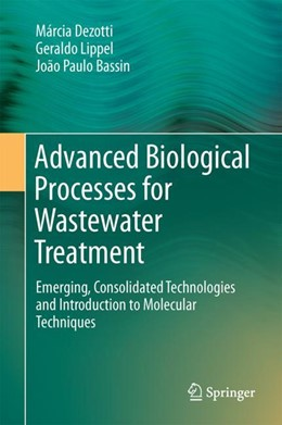 Abbildung von Dezotti / Lippel / Bassin | Advanced Biological Processes for Wastewater Treatment | 1st ed. 2018 | 2017 | Emerging, Consolidated Technol...
