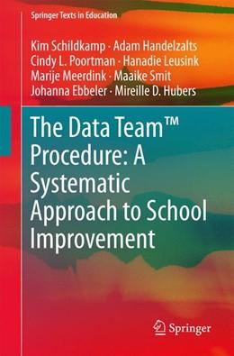 Abbildung von Schildkamp / Handelzalts / Poortman | The Data Team™ Procedure: A Systematic Approach to School Improvement | 1st ed. 2018 | 2017
