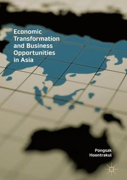 Abbildung von Hoontrakul   Economic Transformation and Business Opportunities in Asia   1st ed. 2018   2017