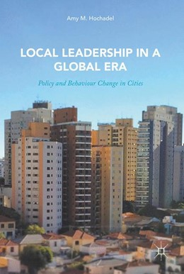 Abbildung von Hochadel | Local Leadership in a Global Era | 1st ed. 2018 | 2017 | Policy and Behaviour Change in...