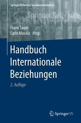 Abbildung von Sauer / Masala | Handbuch Internationale Beziehungen | 2. Aufl. 2017 | 2017