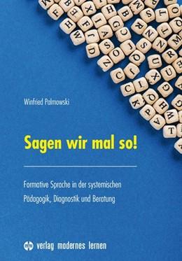 Abbildung von Winfried | Sagen wir mal so! | 2017 | Formative Sprache in der syste...