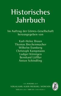 Historisches Jahrbuch 137 Jahrgang 2017 | Braun / Brechenmacher / Damberg / Kampmann / Körntgen / Löffler / Schindling, 2017 | Buch (Cover)