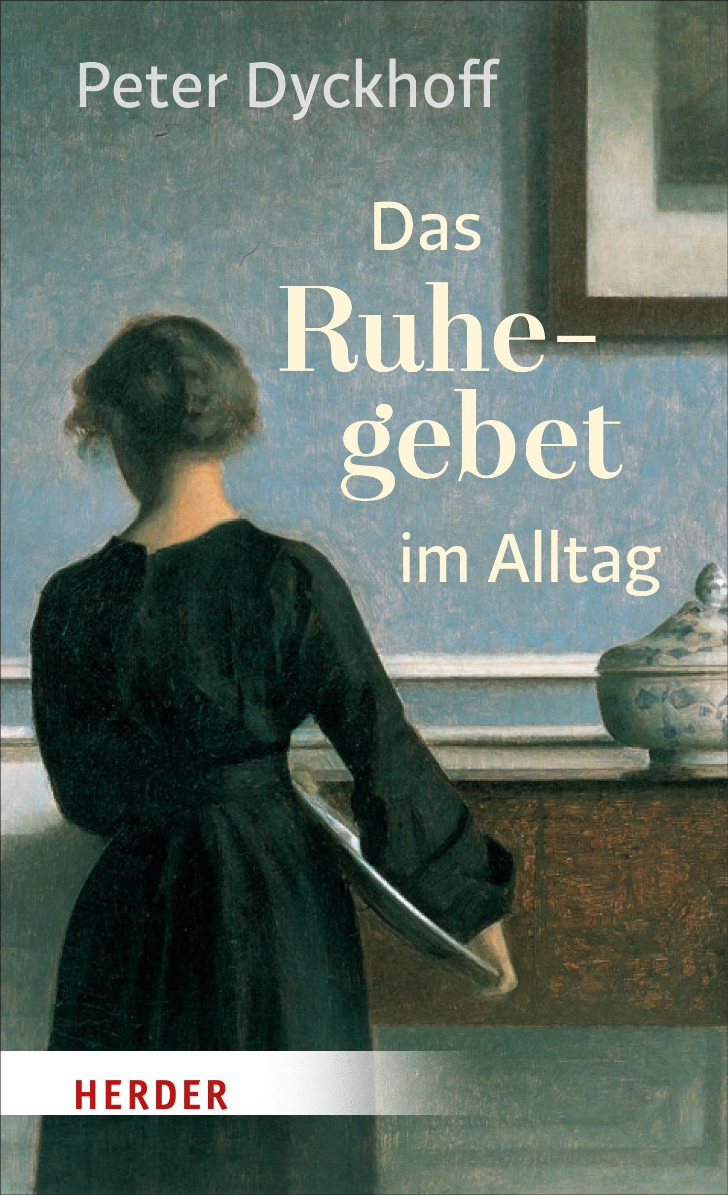 Das Ruhegebet im Alltag   Dyckhoff, 2017   Buch (Cover)