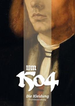 Abbildung von Ajhinberger / Beyle | Um 1504. Die Kleidung | 1. Auflage | 2017 | beck-shop.de