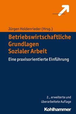 Abbildung von Holdenrieder | Betriebswirtschaftliche Grundlagen Sozialer Arbeit | 2., erweiterte und überarbeitete Auflage | 2017 | Eine praxisorientierte Einführ...