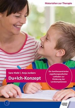 Abbildung von Hiebl / Anja | Du+Ich-Konzept | 2017 | Ein familienzentrierter ergoth...